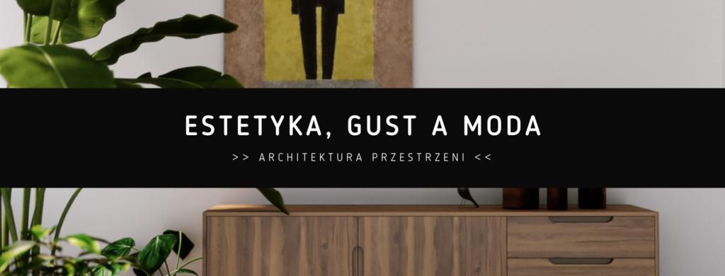 Estetyka, gust a moda